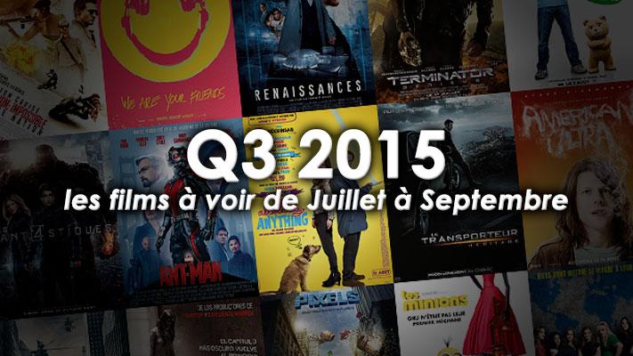 Les Sorties Ciné 2015 Q3 – Les films à voir de Juillet à Septembre 2015