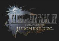 Final Fantasy XV : une démo intitulée Judgement Disk disponible demain