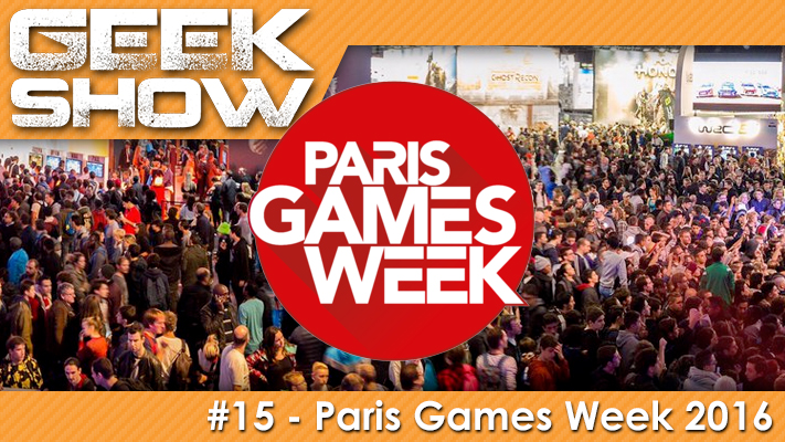 Pgw2016 geek show 15 paris games week 2016 for Salon paris games week
