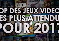 Notre TOP des jeux vidéo les plus attendus de 2017