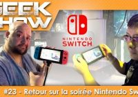 Geek Show #23 : Retour sur la soirée Nintendo Switch au Grand Palais