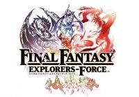 Final Fantasy: Explorers Force annoncé sur iOS et Android au Japon