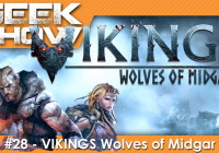 GEEK SHOW #28 – Test de VIKINGS : Wolves of Midgar sur PS4