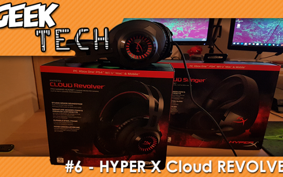 GEEK TECH #6 – On teste le casque Hyper X Cloud REVOLVER