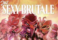 Une date de sortie pour The Sexy Brutale Full House Edition