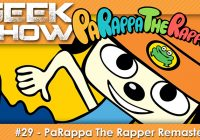 GEEK SHOW #29 – Test de PaRappa The Rapper Remastered sur PS4