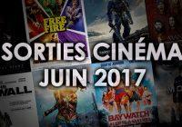 Agenda des sorties Cinéma (Juin 2017)