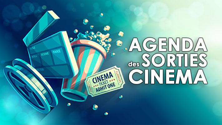 Agenda des sorties Cinéma