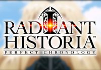 Un trailer dédié aux combats de Radiant Historia: Perfect Chronology