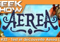 Geek Show #32 – Test et découverte d'AereA, Le RPG d'action musical