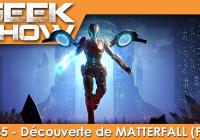 GEEK SHOW #35 : MATTERFALL, Le Run Shooter sauce RESOGUN !