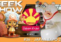 Geek Show #36 – Retour sur Japan Expo 2017