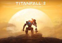 Titanfall 2 : l'édition Ultime disponible sur les stores