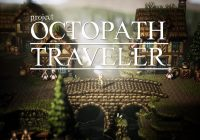 [E3 2018] Octopath Traveler : nouveau trailer et une édition collector annoncée
