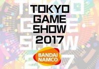[TGS2017] Bandai Namco dévoile son line up pour le Tokyo Game Show