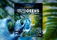 Cocktails pour les Geeks : un ouvrage pour briller d'inventivité en soirée