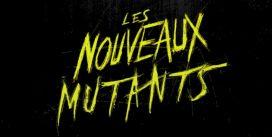 Les Nouveaux Mutants : la première bande annonce disponible en VF