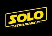 Star Wars Day : début des préventes pour Solo: A Star Wars Story
