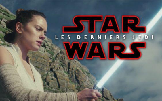 Une nouvelle bande annonce pour Star Wars : Les derniers Jedi !