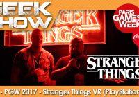 [PGW2017] On a testé l'expérience VR Stranger Things sur PlayStation 4