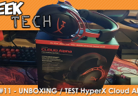 GEEK TECH #11 – On teste le casque HyperX Cloud Alpha !
