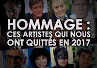 Hommage : Ces artistes qui nous ont quittés en 2017