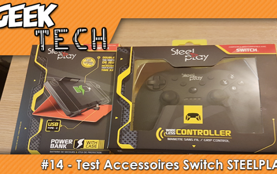 GEEK TECH #14 – On teste des accessoires Switch de SteelPlay !