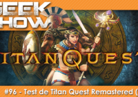 [TEST] TITAN QUEST REMASTERED,  Le Hack 'n' slash réchauffé ?