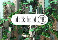 Une bande annonce de lancement pour Block'hood VR