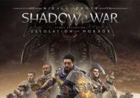 La Terre du Milieu : L'Ombre de la Guerre – La Désolation du Mordor est disponible !