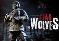 Fear The Wolves : le lancement de l'Early Access est décalé !