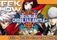 [TEST] Blazblue Cross Tag Battle, de la baston pour tous !