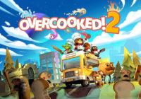 [E3 2018] Overcooked 2 : une édition physique annoncée