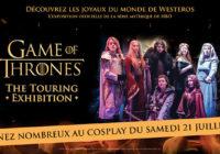Game of Thrones : l'exposition accueillera un événement cosplay le 21 Juillet