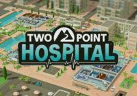 Two Point Hospital : un trailer et ouverture des précommandes