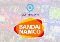 [Gamescom 2018] Bandai Namco Entertainment Europe dévoile son line up