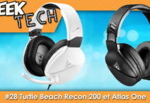 Geek Tech #28 - Casques Turtle Beach Recon 200 et Turtle Beach Atlas One