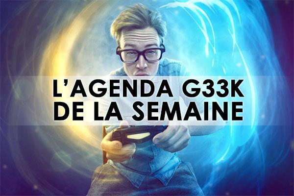 L'agenda Geek de la semaine