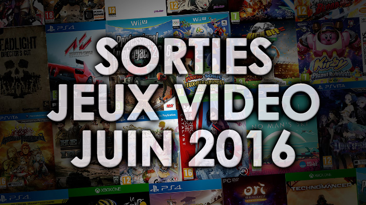 Sorties Jeux vidéo juin 2016