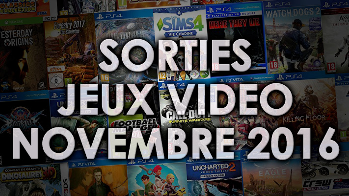 Agenda des sorties Jeux Vidéo (Novembre 2016)