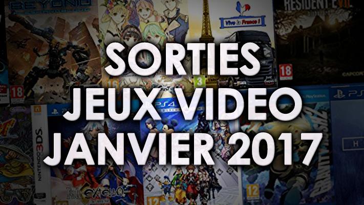 Agenda des sorties Jeux Vidéo (Janvier 2017)