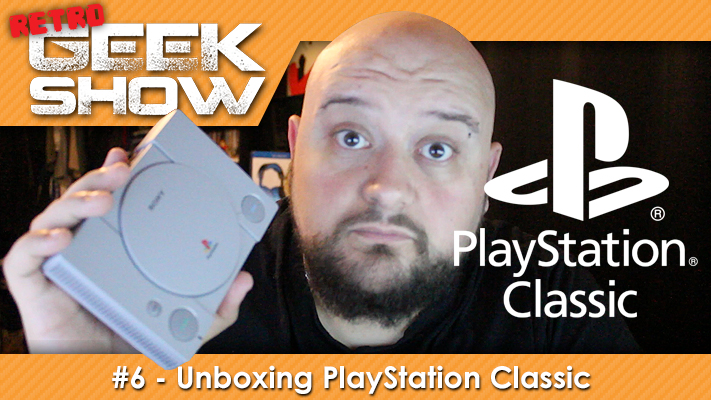 Retro Geek Show 6 PlayStation Classic Unboxing