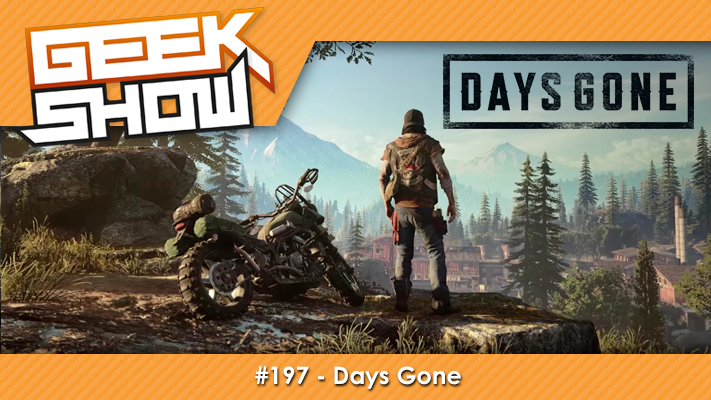 Geek-Show-197-Days-Gone