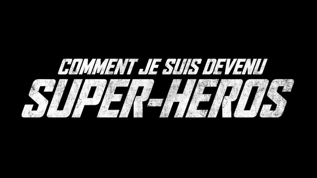 COMMENT-JE-SUIS-DEVENU-SUPER-HÉROS