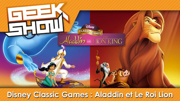 Geek-Show-Disney-Classic-Games---Aladdin-et-Le-Roi-Lion