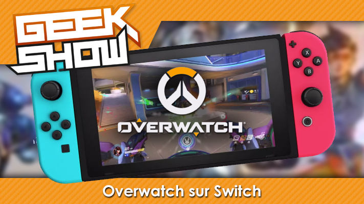 Geek-Show-Overwatch-Switch