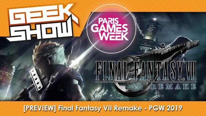 Geek-Show-PGW-2019-Final-Fantasy-VII-Remake