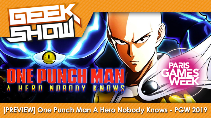 Geek-Show-PGW-2019-One-Punch-Man---A-Hero-Nobody-Knows