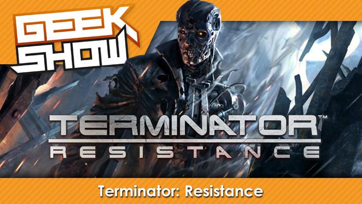 Geek-Show-Terminator--Resistance