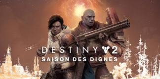 Destiny 2 Saison des Dignes